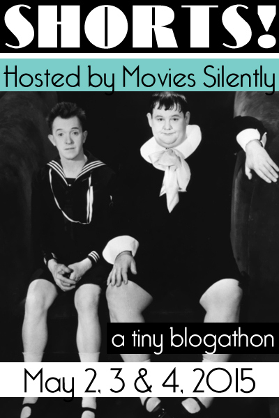 Shorts! A Tiny Blogathon